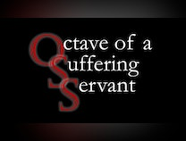 Photo of Octave of a Suffering Servant